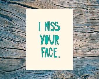 I Miss Your Face - A2 folded note card & envelope