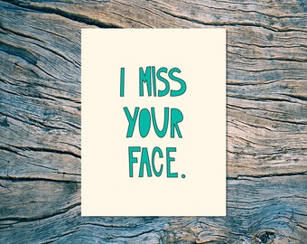 I Miss Your Face - A2 folded note card & envelope - SKU 174