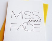 Letterpress Love card - Miss Your Face