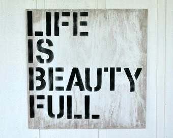Wood Sign Art - Life Is Beauty Full - Rustic - 24x24