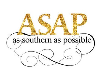 ASAP: As Southern As Possible (Digital Print and Immediate Download)
