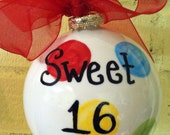 Sweet 16 Personalized  Ceramic Ball Ornament in Pink, Green, Blue, Red and Yellow or Your Favorite Colors