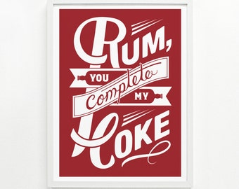 Rum and Coke, Drink Rum, Bar Sign, Funny Kitchen Sign, Gift for Her - Rum You Complete My Coke Screenprint 9 x 12: