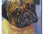 Original Watercolor Painting, Pet Portrait, PUG, 100% Handmade, Original Art Work, 6x4, Unique, One of the Kind, FREE Shipping in USA