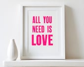 Neon Pink - All You Need Is Love letterpress typographic print SALE