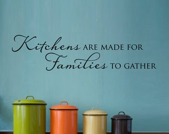 Kitchens are made for Families to gather Decal - Kitchen Wall Decal - Family Wall Decal - Kitchen Wall Sticker