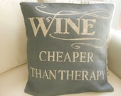 Wine  Cheaper than Therapy  pillow cover