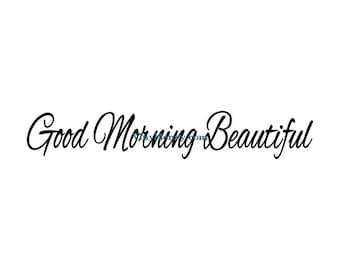 Good Morning Beautiful - Mirror Decal - Wall Decal, Vinyl Wall Decals, Wall Decor, Mirror Decal, Signage