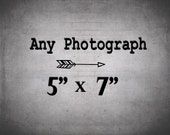 Any photograph as a 5x7 Print