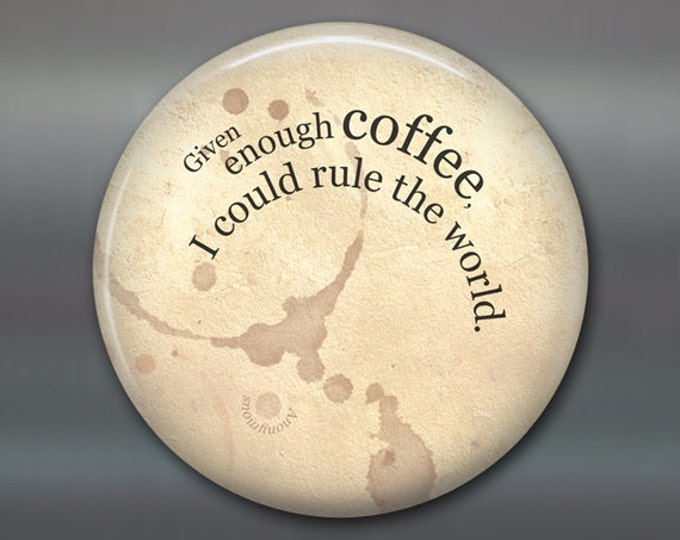 """3.5"""" kitchen magnet, coffee lover decor, funny saying magnet, funny coffee fridge magnet, cafe decor, stocking stuffer,  MA-1627"""
