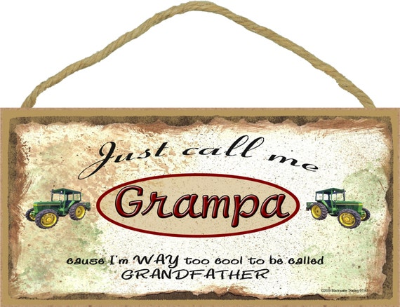 "Just Call Me GRAMPA Cause I'm Too Cool For Grandfather Tractor Wall Sign 5"" x 10"" Grandparent Plaque"
