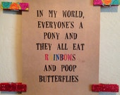 in my world. dr. seuss quote. 8x10 PRINT. funny. silly. Rainbows. Butterflies.