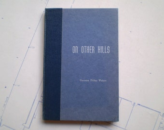 On Other Hills - 1947 - by Genneva Dickey Watson - Signed by the Author - Vintage Poetry Book