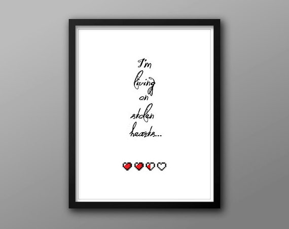 Legend of Zelda, Gamer Life Lessons // I'm Living on Stolen Hearts Parody Print with Pixel Hearts and Distressed Scrypt