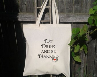 Eat Drink and be Married - Wedding Welcome Bag- Tote Bag