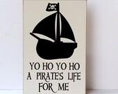 READY TO SHIP, Pirate Life Wood Sign, Pirate Decor, Child Room Sign,Child Bathroom Decor, Nursery Decor, Pirates,Sustainable Home Decor