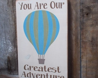 READY TO SHIP You Are Our Greatest Adventure Hot Air Balloon Wood Sign