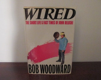 1984 First Edition Wired The Short Life and Fast Times of John Belushi by Bob Woodward Simon and Schuester