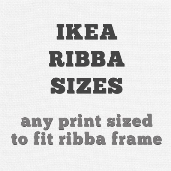 ikea ribba print sizes any print sized to fit ikea ribba frame you select print any print for ribba framing