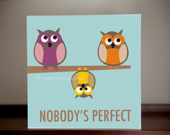 Nobody's Perfect [Home Décor Signage]