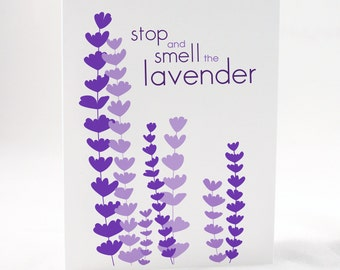 Inspirational Quote Greeting Card, Stop and Smell the Lavender, A2 size, Floral Illustration