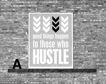 Motivational Typographic Poster Inspirational Digital Art Print - Hustle - Good Things - 2015 Digital Gray Art Chevron Print Inspirational