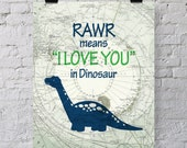 "RAWR means ""I love you"" in Dinosaur art print - kids room decor, famous quote wall digitl prints"