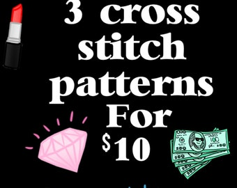 Choose Any 3 Cross Stitch Patterns for 10 Dollars