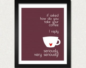 Funny Coffee Print, Kitchen Print, Kitchen Poster, Modern Home Decor, Wall Art, Coffee Quotes, Kitchen Quote, Choose Colors SALE buy 2 get 3