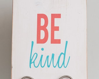 Be kind wooden sign