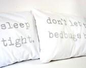 Pillowcases Sleep Tight Don't Let the Bedbugs Bite Printed Metallic Silver on white cotton