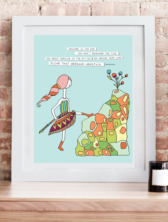Climb That Mountain. Inspirational Art Print. Motivational Art.