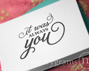 Wedding Card to Your Bride or Groom - It Was Always You - Sweet Love Note On Our Wedding Day - Anniversary or Valentine Notecard CS05