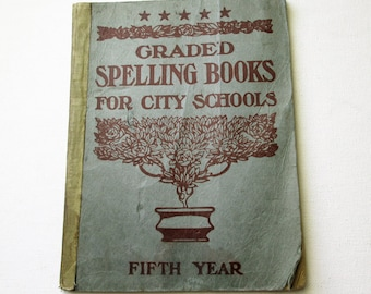 "Antique Book 1910 Paperback ""Graded Spelling Books for City Schools"" Book for Teachers Cool Graphics"