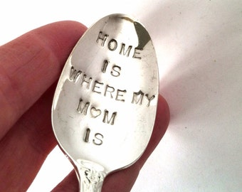 Hand Stamped Spoon, Home is Where My Mom Is (with a heart stamp), Gift for Moms, Vintage Spoon