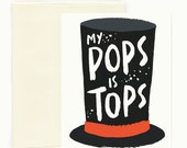 REDUCED! My Pops is Tops Father's Day Greeting Card