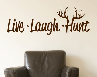 Live Laugh Hunt Wall Decal // Hunting Decor // Deer Antler Decal // Live Laugh Hunt Vinyl Wall Art