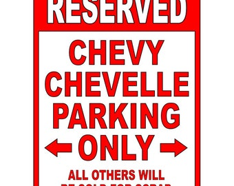 Chevy Chevelle Aluminum Parking Sign  - Be sure to check out all of our Funny Signs - Warning Label Funny PS 027