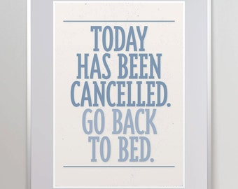 Today has been cancelled. Go back to bed. Bathroom Decor. Bathroom Print. Funny Quote. offizina.