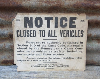 Vintage Cardboard Sign 1950s Notice Closed all Vehicles Aged Sign Motorcycles Scooters Hunting Hunting Pennsylvania Game Commision Old Sign