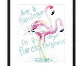 Printable Art Be A Flamingo in a Flock of Pigeons 8x10