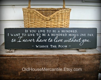 If you Live to be a Hundred - Winnie the Pooh - Wedding Anniversary Birthday Valentine Gift - Pooh Quote