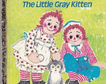 Raggedy Ann and Andy The Little Gray Kitten -  Vintage Little Golden Book - 1976 American edition, Childrens Book.