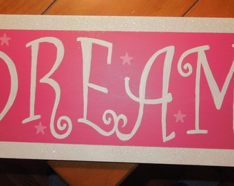DREAM sign/hand painted sign/pink sign/glittered sign/curly font sign/nursery art/girl's room sign/baby shower gift/gift for her