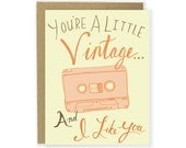 Anniversary Card - You're A Little Vintage And I Like You - Love Card, Funny Card, Friend Card, Illustrated Card