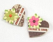 Paper Collage Heart Brooch--CHANGE IS GOOD