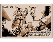 Tragedy 72: Tiny Misanthrope Print