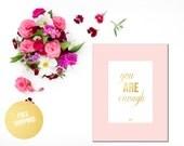 Gold Foil Art Print / YOU ARE ENOUGH Blush Pink