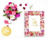 Gold Foil Art / Inspirational / YOU ARE ENOUGH Pink Flowers