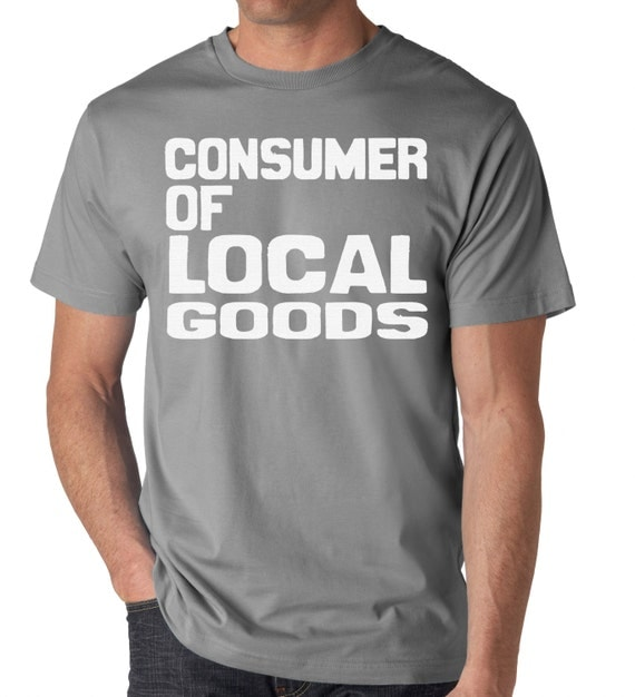 Local goods t shirt hand screen printed on a soft by for Local t shirt print shops